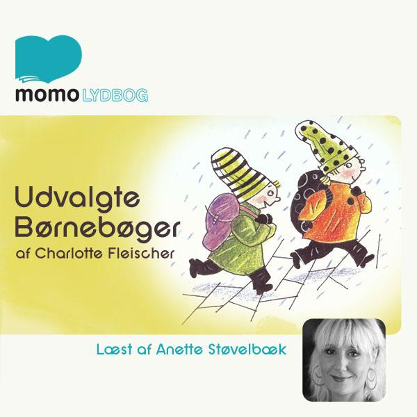 Udvalgte børnebøger – af Charlotte Fleischer