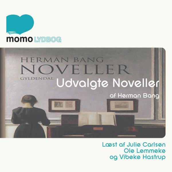 Udvalgte noveller, Herman Bang