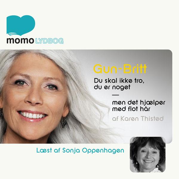 Gun-Britt – du skal ikke tro du er noget, men det hjælper med flot hår