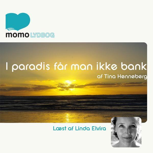 I paradis får man ikke bank